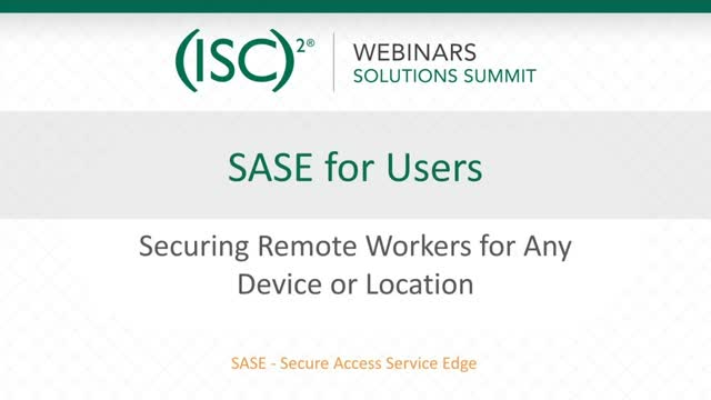 May 2020 Summit #2: SASE for Users - Secure Remote Users for Any Device
