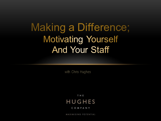 Making a Difference - Motivating yourself and your staff
