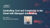 Controlling Cost and Complexity in the Cloud with Managed Autoscaling