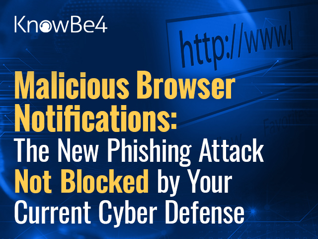 Malicious Browser Notifications: Attacks Not Blocked by Your Cyber Defense