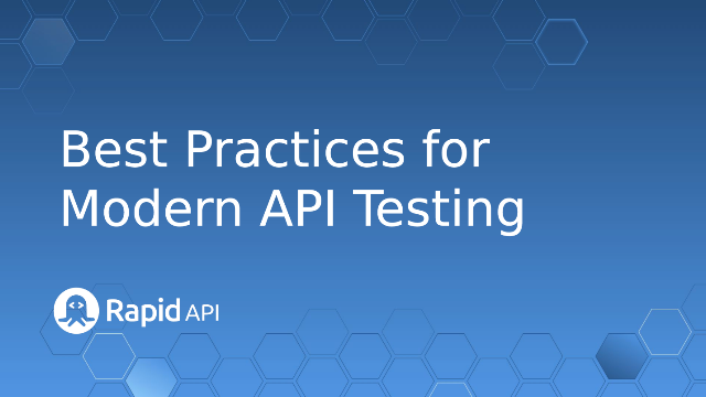 Best Practices for Modern API Testing