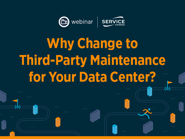 Why Change to Third-Party Maintenance for your Data Center?
