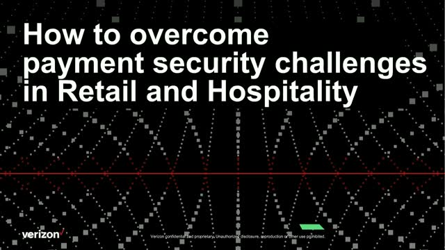 How to overcome payment security challenges in the Retail & Hospitality