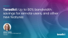 PST-Teradici: Up to 80% bandwidth savings for remote users, & other new features