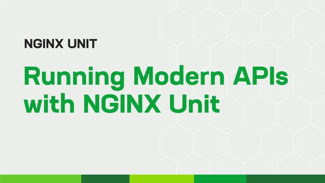 Boost Your Apps & APIs with NGINX UNIT - A Modern Polyglot Application Server
