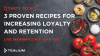 3 Proven Recipes for Increasing Loyalty and Retention