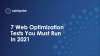 7 Web Optimization Tests You Must Run in 2021