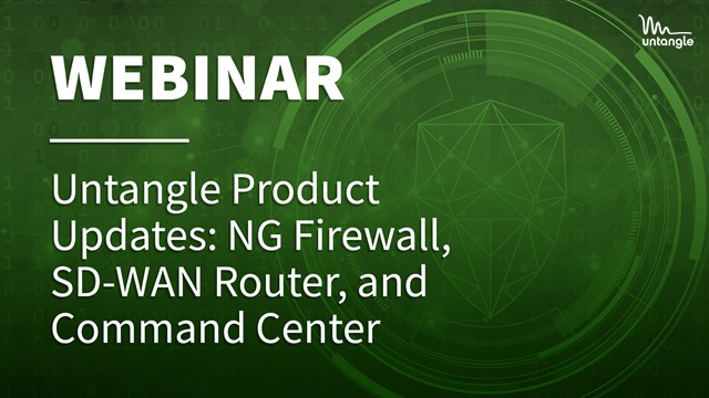 Untangle Product Updates: NG Firewall, SD-WAN Router, and Command Center