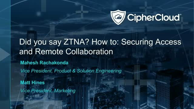 Did you say ZTNA? How to: Securing Cloud Access and Remote Collaboration