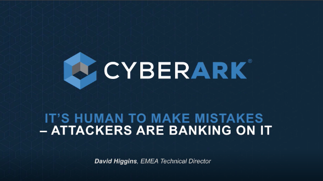 It's Human to make mistakes – and attackers are banking on it
