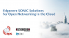 Edgecore SONiC Solutions for Open Networking in the Cloud