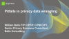 Pitfalls in privacy data wrangling