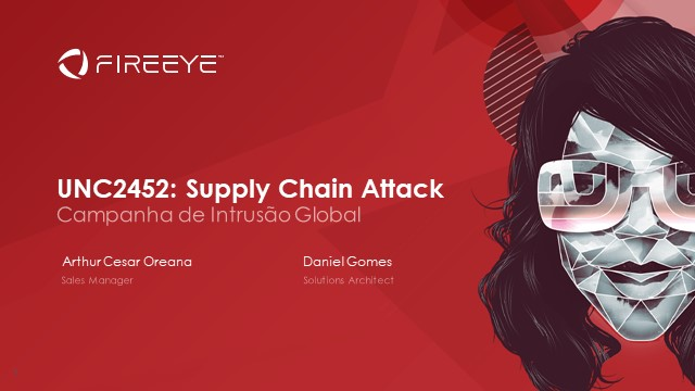 Supply Chain Attack – Campanha de Intrusão Global