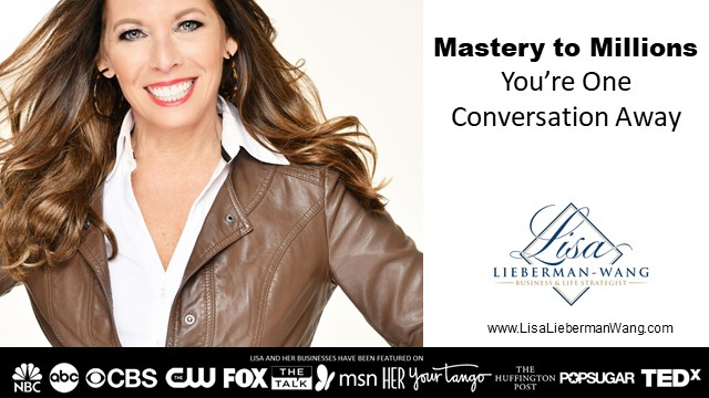 Mastery to Millions…You're One Conversation Away!