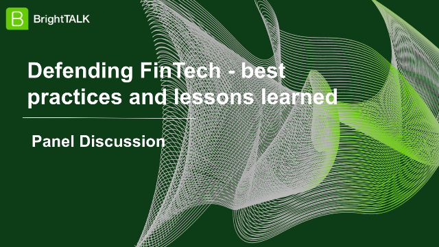 Panel Discussion: Defending FinTech – best practices and lessons learned