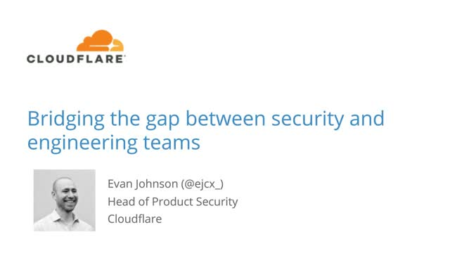 Bridging the Gap Between Security and Engineering Teams