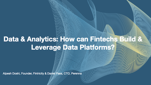 Data & Analytics: How can Fintechs Build & Leverage Data Platforms?
