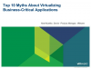 Top 10 Myths About Virtualizing Business-Critical Applications