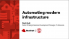 Automating modern infrastructure