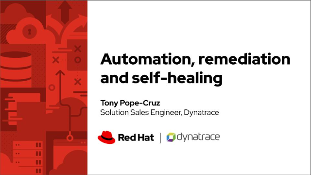 Dynatrace and Red Hat: automation, remediation and self-healing