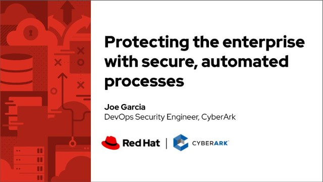 Protecting the enterprise with secure, automated processes