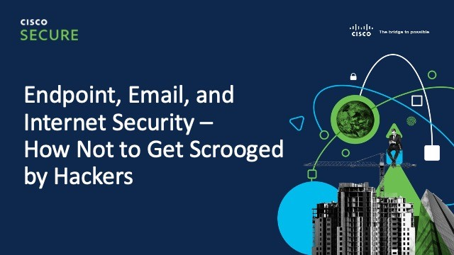 Endpoint, Email, and Internet Security - How Not to Get Scrooged by Hackers