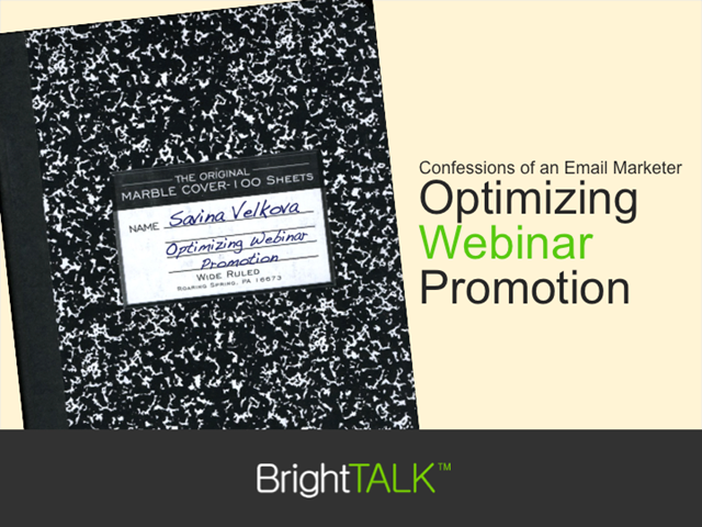 Confessions of an Email Marketer: Optimizing Webinar Promotion