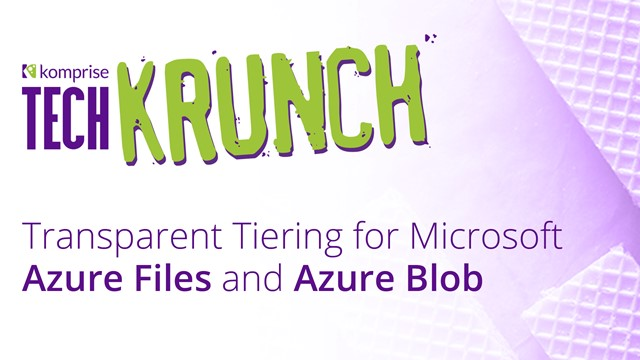 TechKrunch: Transparent Tiering for Microsoft Azure Files and Azure BLOB
