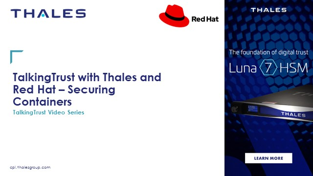 TalkingTrust with Thales and Red Hat: Securing Containers and DevOps