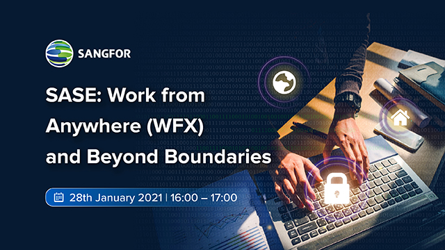 SASE: Work from Anywhere (WFX) and Beyond Boundaries