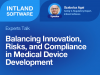 Balancing Innovation, Risks, and Compliance in Medical Device Development