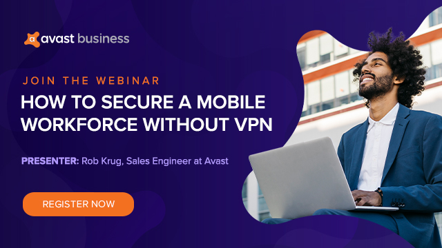How to Secure a Mobile Workforce Without a VPN