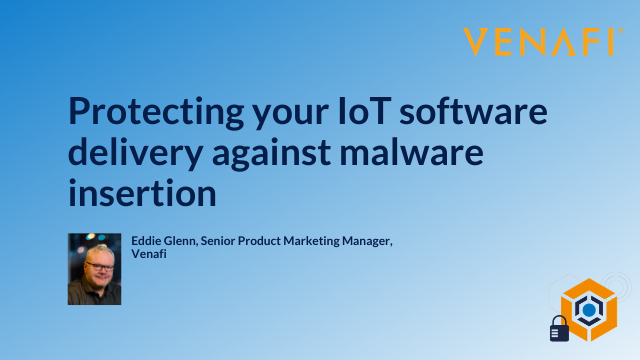 Protecting your IoT software delivery against malware insertion