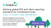 Defining global ESG and client reporting standards for investment funds