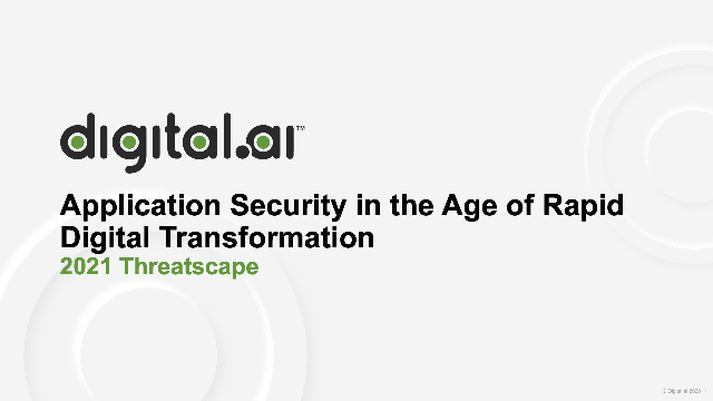 Application Security in the Rapid Digital Transformation Age: 2021 Threatscape