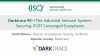 Darktrace #3: The Industrial Immune System: Securing IT/OT Converged Ecosystems
