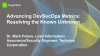 Advancing DevSecOps Metrics: Resolving the Known Unknown