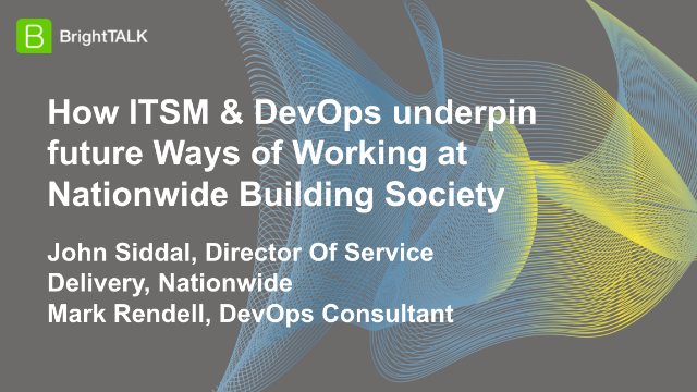 How ITSM & DevOps underpin future Ways of Working at Nationwide Building Society