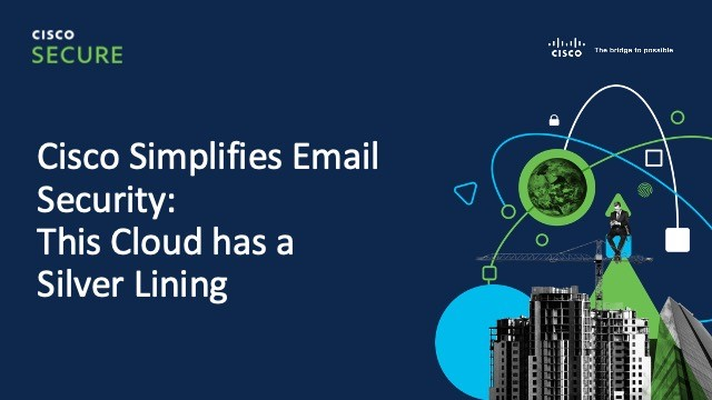 Cisco Simplifies Email Security: This Cloud has a Silver Lining