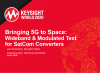 Bringing 5G to Space: Wideband Modulated Test for SatCom Converter