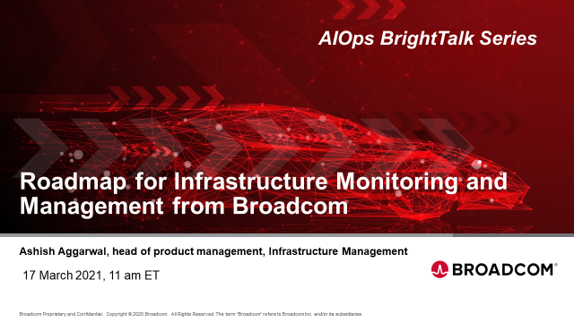 Roadmap for Infrastructure Monitoring and Management from Broadcom