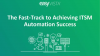 The Fast-Track to Achieving ITSM Automation Success