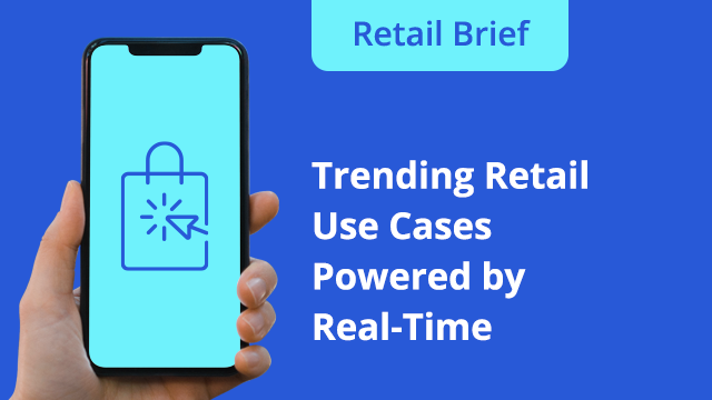 Retail Brief Ep. 5: Trending retail use cases powered by real-time customer data
