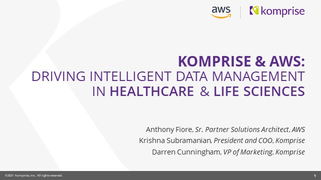 Komprise + AWS: Driving Intelligent Data Management in Health and Life Sciences