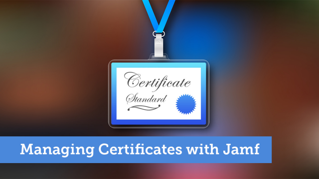 Managing Certificates with Jamf