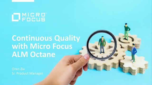 Continuous Quality with Micro Focus ALM Octane