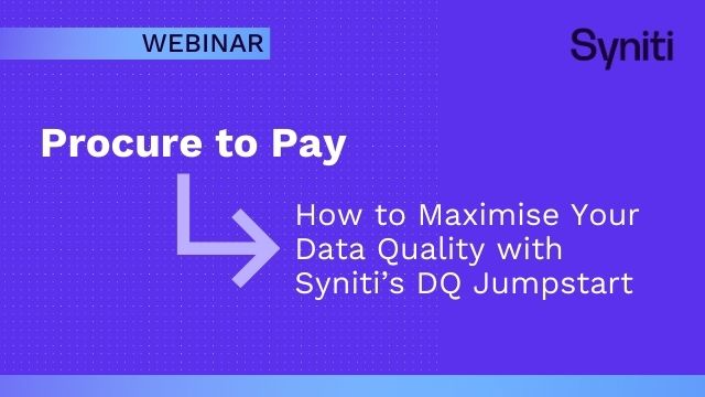 Procure to Pay – How to maximise your data quality with Syniti's DQ Jumpstart