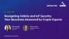 Navigating IoT Security: Your Questions Answered by Crypto Experts