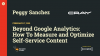 Beyond Google Analytics: How to Measure & Optimize Self-Service Content