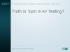 Truth or Spin in AV Testing?